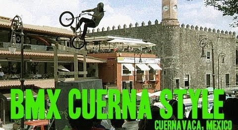 BMX in Mexico – 2013 Cuerna Style Highlights
