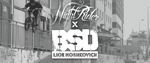 BSD x Nightrider – Lior Moshkovich