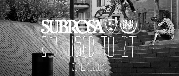 """Joris Coulomb – Subrosa Brand """"Get Used To IT"""" Section"""