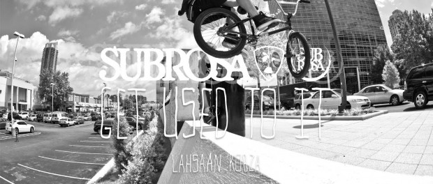 "Lahsaan Kobza – Subrosa Brand ""Get Used To It"" Section"