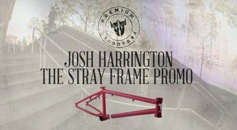 Premium Josh Harrington The Stray Frame Promo July 2013
