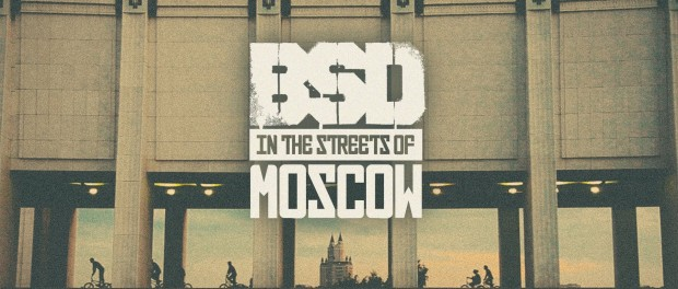 BSD 'In the streets of MOSCOW'