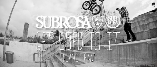 "Hoang Tran – Subrosa Brand ""Get Used To It"" Section"
