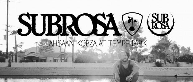 Lahsaan Kobza at Tempe Park – Subrosa Brand