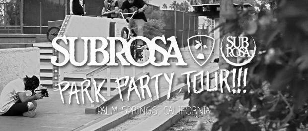 Subrosa Park Party Tour – Palm Springs