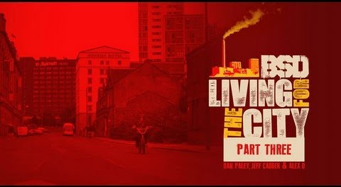 BSD 'Living for the City' Part Three