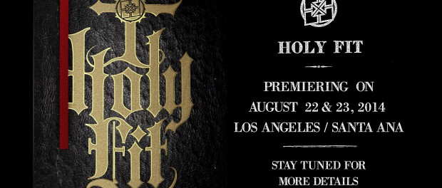 Holy Fit – Premiering August 22/23 in Los Angeles/Santa Ana California