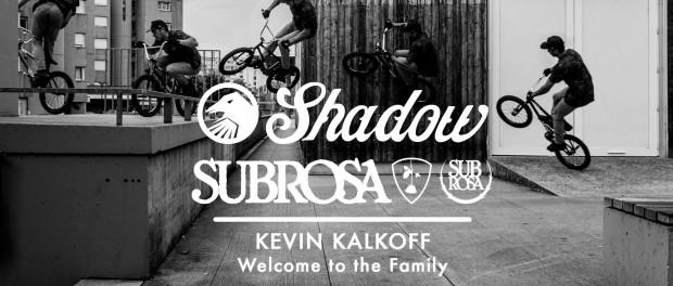 BMX – KEVIN KALKOFF SHADOW & SUBROSA 2014 VIDEO