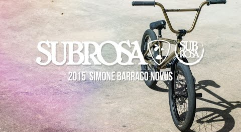 Simone Barraco Novus – Subrosa 2015 Complete Bikes