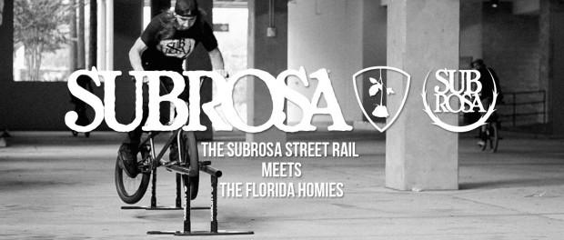 The Subrosa Street Rail – Florida Homies