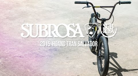 Hoang Tran Salvador – Subrosa 2015 Complete Bikes