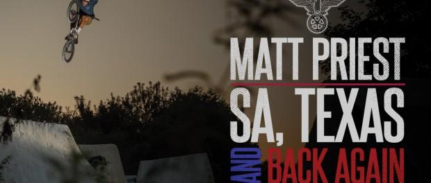 Matt Priest SA, Texas and Back Again