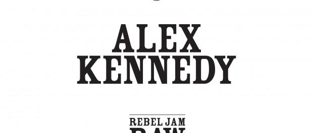 Alex Kennedy – Rebel Jam Raw