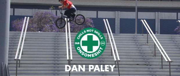BMX – DAN PALEY ONSOMESHIT x DUB VIDEO