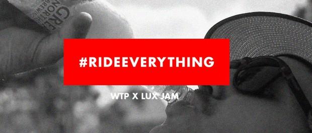 WTP X LUX #RideEverythingOz