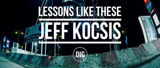 DIG BMX – Lessons Like These – Jeff Kocsis