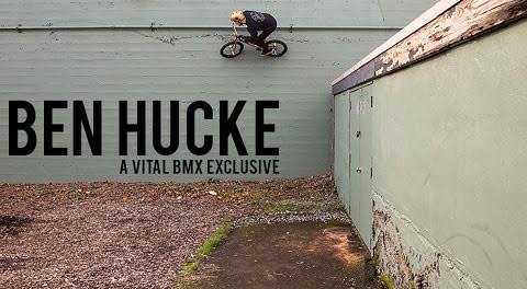 Ben Hucke: A Vital BMX Exclusive