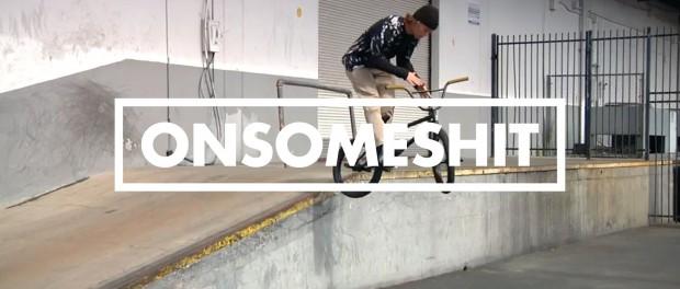BMX – ONSOMESHIT FEBRUARY 2015 STREET RIDE