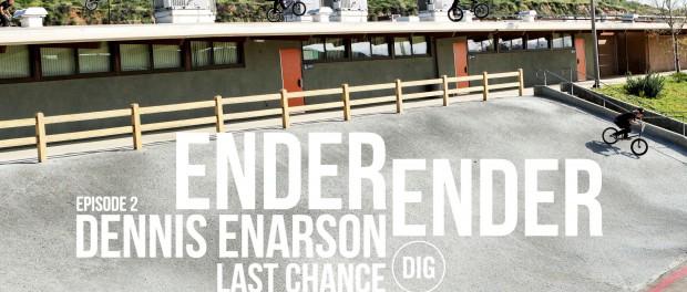 DIG BMX – Ender Ender – Dennis Enarson