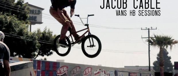Jacob Cable: Vans HB Sessions