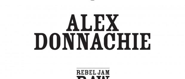 Alex Donnachie – Rebel Jam Raw