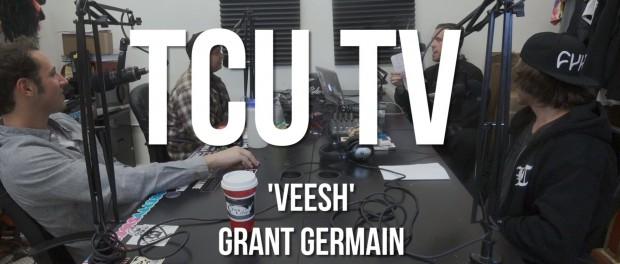 TCU TV: The Grant Germain & Veesh Interview