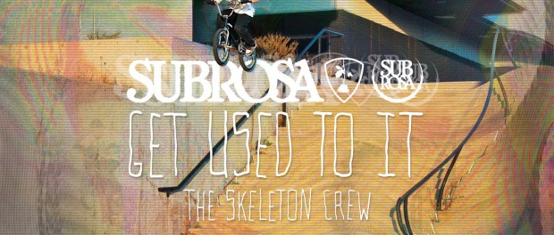 """The Skeleton Crew – Subrosa """"Get Used To It"""" Section"""