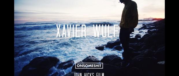 XAVIER WULF – ONSOMESHIT