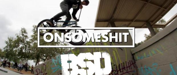 BMX – ONSOMESHIT / BSD REED STARK SKATEPARK JAM