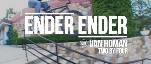 DIG BMX – Ender Ender – Van Homan