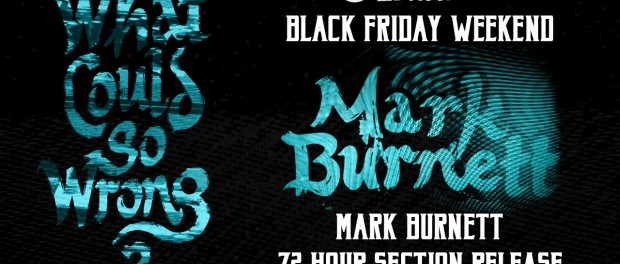 """BMX: Mark Burnett """"What Could Go Wrong?"""" 72 Hour Section Release"""