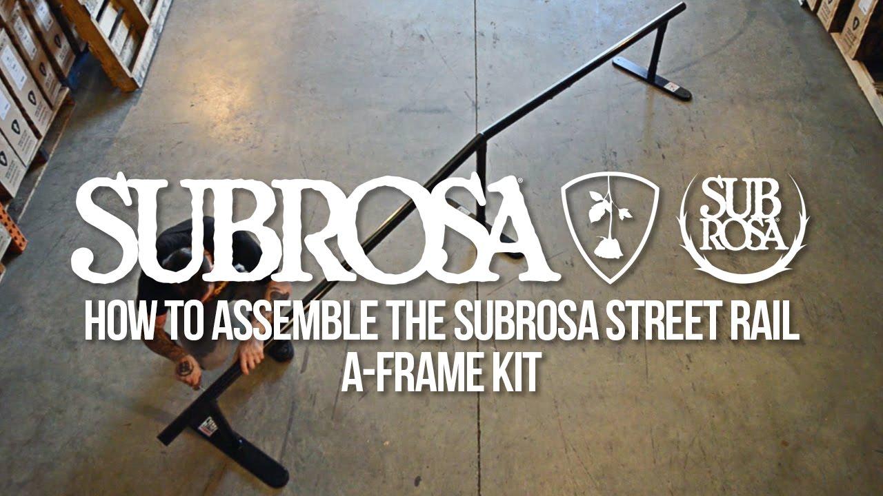 How to Build the Subrosa Street Rail A-Frame Kit