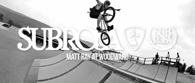Subrosa – Matt Ray at Woodward