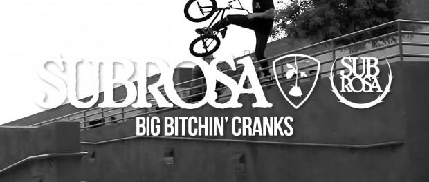 Subrosa – Big Bitchin' Cranks with Kyle Hart