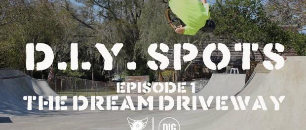 The Dream Driveway – Profile X DIG BMX –  DIY Documentary Series