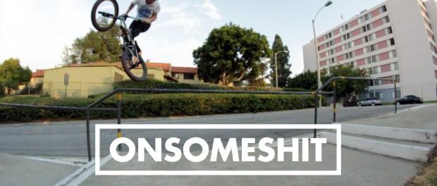 "BMX – ONSOMESHIT ""ON EVERYTHING"" ALEX DONNACHIE"