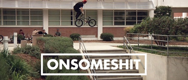 "BMX – ONSOMESHIT ""ON EVERYTHING"" DILLON LLOYD"