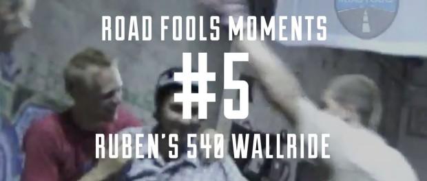 Road Fools Top Ten Moments – # 5 — Ruben's 540 Wallride