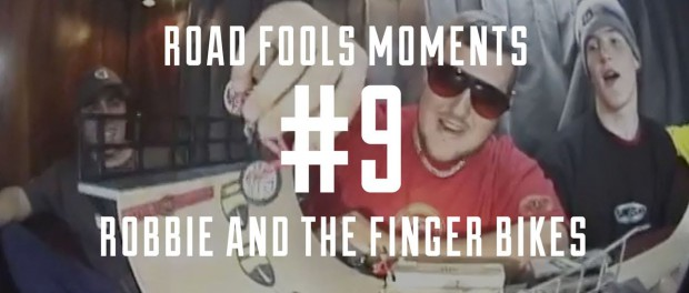 Road Fools Top Ten Moments – # 9 — Robbo and the Finger Bikes