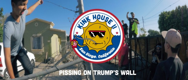 #KinkHouse – Pissing On Trump's Wall