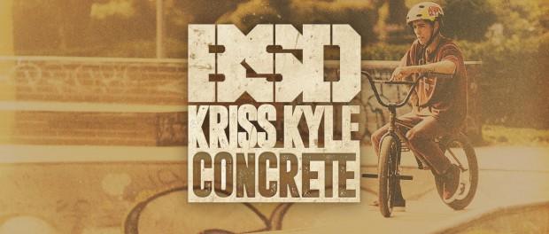 BSD BMX – Kriss Kyle – Concrete