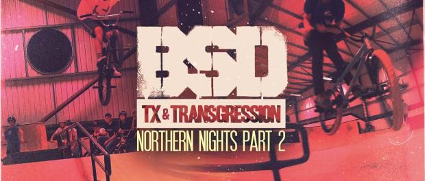 BSD BMX – Northern Nights Pt.2 – TX & Transgression