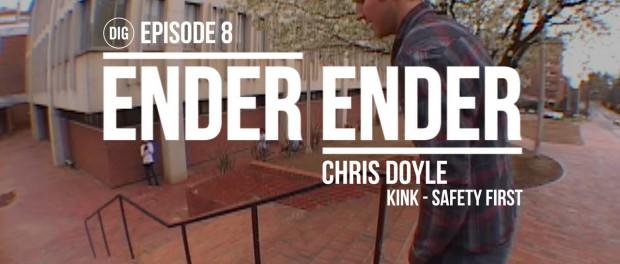 DIG BMX – Ender Ender – Chris Doyle