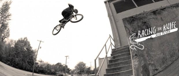 Josh Perry – Racing The Knife   RideBMX