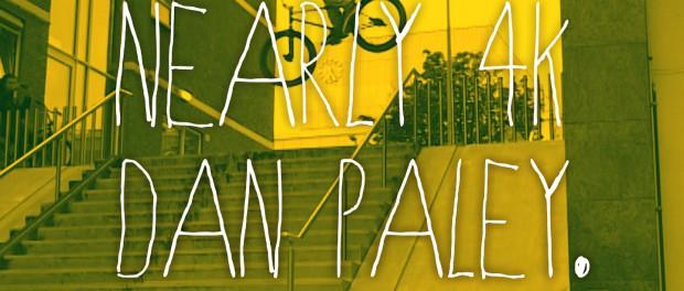 Nearly 4K – DAN PALEY – DVD Part