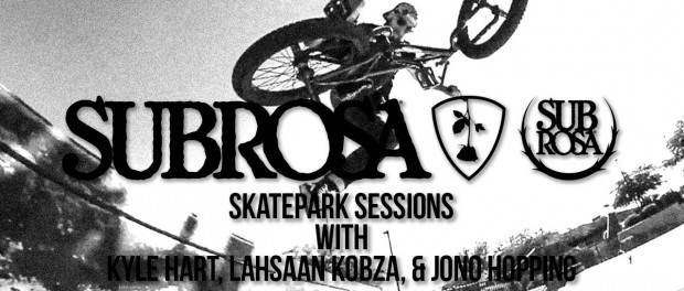 Subrosa – Skatepark Sessions with Lahsaan Kobza, Kyle Hart, and Jono Hopping