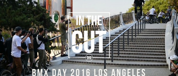 BMX DAY – Los Angeles 2016 – IN THE CUT