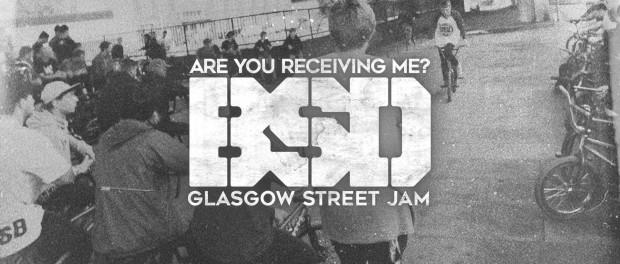 BSD BMX – Are You Receiving Me? – Glasgow Street Jam