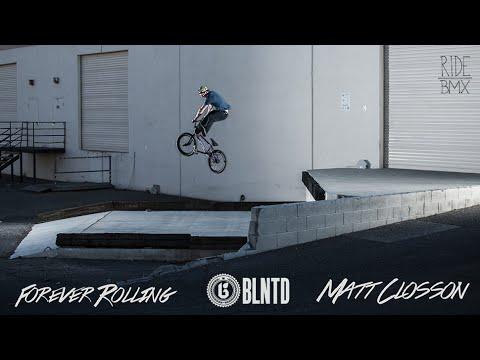 BLNTD: Forever Rolling – Matt Closson | Ride BMX