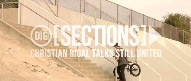 DIG BMX – Sections – Christian Rigal talks 'Still United'